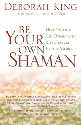 be your own shaman - deborah king