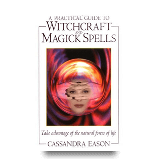 A Practical Guide to Witchcraft - Cassandra Eason