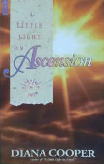 A Little Light On Ascension Dianna Cooper