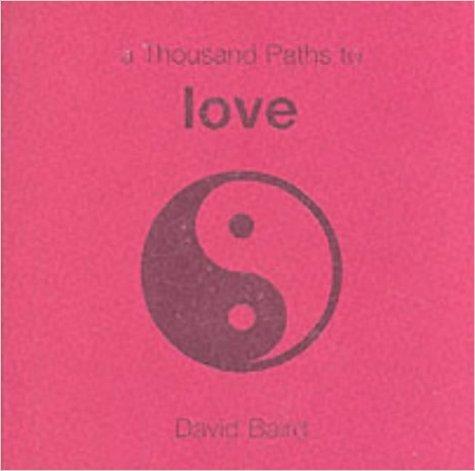 A Thousand Paths To Love - David Baird