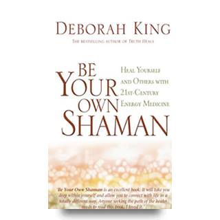 Bbe Your Own Shaman - Deborah King