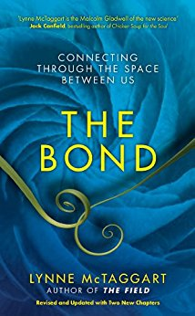 The Bond by Author Lynne McTaggart