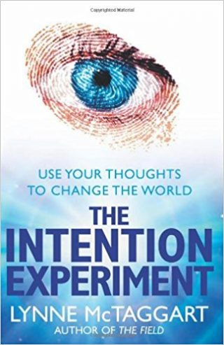 The Intention Experiment by Author Lynne McTaggart
