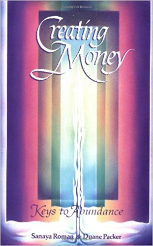 Creating Money by Sanaya Roman & Duane Packer