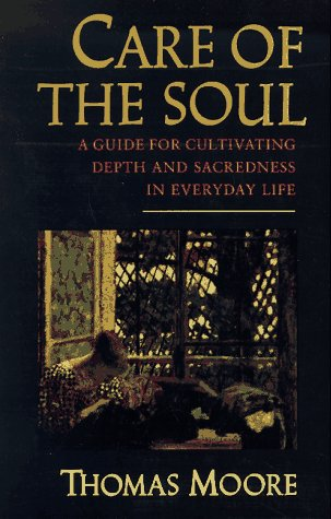 Care of The Soul by Author Thomas Moore