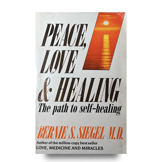 Peace Love & Healing by Author Bernie S. Siegel MD v1