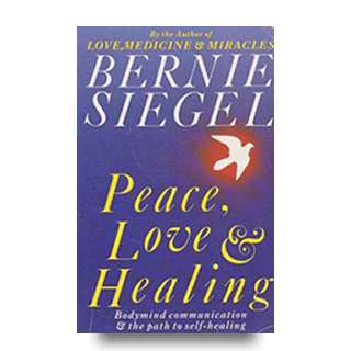 Peace Love & Healing by Author Bernie S. Siegel MD v2