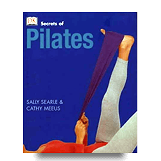 Secrets of Pilates by authors sally searle & cathy meeus