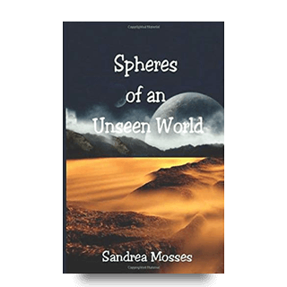 Spheres of an Unseen World - Sandra Moses
